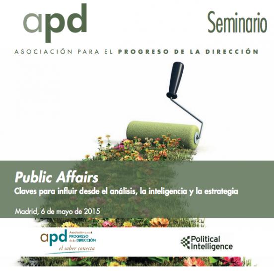 """La APD y Political Intelligence organizan el Seminario """"Claves para influir desde el análisis, la inteligencia y la estrategia"""""""